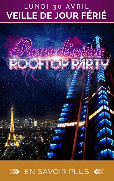 Soirée veille de jour férié : Soirée Paradisiac sur les toits de Paris Lundi 30 Avril